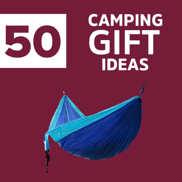 45 Best Camping Gift Ideas For Great Outdoor Adventures In 2018